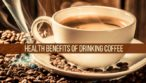 health benefits of drinking coffee with coffee beans and coffee in cup