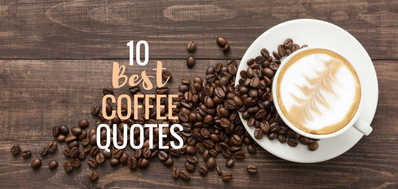 10 Best Coffee Quotes Coffee Beans Shop Australiacoffee Beans Shop